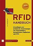 RFID-Handbuch: Grundlagen und praktische Anwendungen von Transpondern, kontaktlosen Chipkarten und NFC