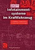 Infotainmentsysteme im Kraftfahrzeug. Grundlagen, Komponenten, Systeme und Anwendungen