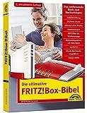 Die ultimative FRITZ!Box Bibel – Das Praxisbuch 2. aktualisierte Auflage - mit vielen Insider Tipps und Tricks - komplett in Farbe