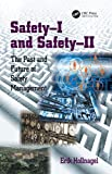 Safety-I and Safety-II: The Past and Future of Safety Management (English Edition)