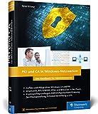 PKI und CA in Windows-Netzwerken: Das Handbuch für Administratoren