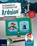 Der kleine Hacker: Programmieren für Einsteiger mit ArduinoTM | Spielerisch Grundkenntnisse der Elektronik erwerben und mit ArduBlock programmieren | Inklusive ArduBlock auf CD-ROM