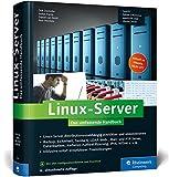 Linux-Server: Das umfassende Handbuch. Backup, Sicherheit, Samba 4, Kerberos-Authentifizierung, IPv6
