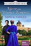 Küsse am Wiener Kongress (Die Lancroft Abbey Reihe 4)