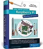 Raspberry Pi: Das umfassende Handbuch. Aktuell zu Raspberry Pi 3B+ und Zero WH