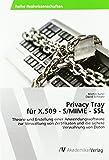 Privacy Tray für X.509 - S/MIME - SSL: Theorie und Erstellung einer Anwendungssoftware zur Verwaltung von Zertifikaten und die sichere Verwahrung von Daten