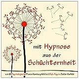 MIT HYPNOSE AUS DER SCHÜCHTERNHEIT (Hypnose-Audio-CD) / ... Schüchternheit wie im Schlaf mit dem Unterbewusstsein beseitigen!