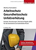 Arbeitsschutz, Gesundheitsschutz, Unfallverhütung 2021: Ausgabe 2021; Gesetze, Verordnungen, Technische Regeln (ASR) für die betriebliche und behördliche Praxis