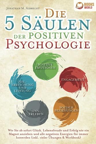 Die 5 Säulen der positiven Psychologie:...