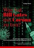 Was hat Bill Gates mit Corona zu tun?: Ein Buch über die Entstehung von Verschwörungstheorien und den Umgang mit ihnen