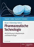 Bauer/Frömming/Führer Pharmazeutische Technologie: Mit Einführung in Biopharmazie und Biotechnologie