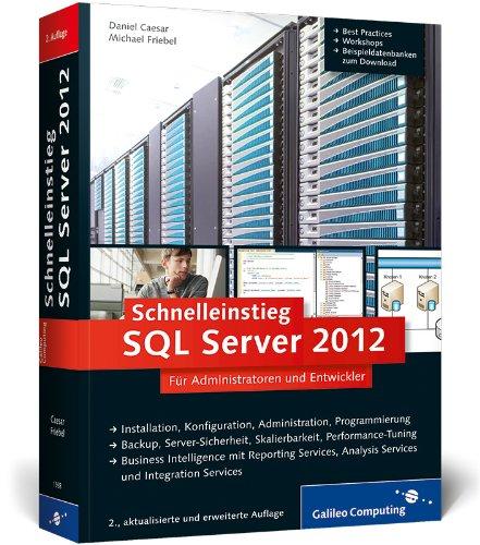 Schnelleinstieg SQL Server 2012: Inkl....
