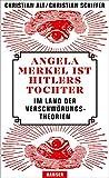 Angela Merkel ist Hitlers Tochter. Im Land der Verschwörungstheorien